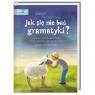 Jak się nie bać gramatyki? Gramatycznych zasad kilka – by je poznać, Marcin Brykczyński