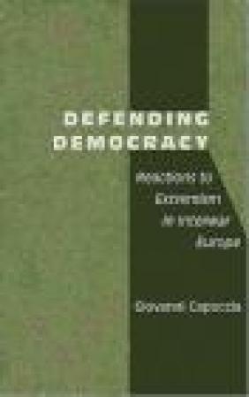 Defending Democracy Giovanni Capoccia, G Capoccia