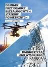 Pomiary przy pomocy bezzałogowych statków powietrznych Diagnostyka linii Szymocha S., Osuchowski J.