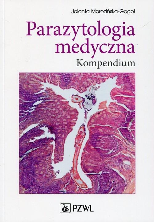 Parazytologia medyczna Kompendium Morozińska-Gogol Jolanta