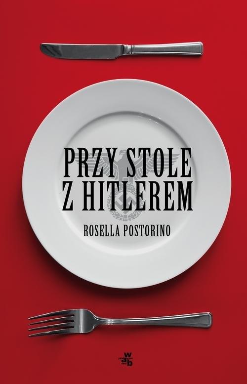 Przy stole z Hitlerem Postorino Rosella