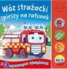 Wóz strażacki spieszy na ratunek Książeczka dźwiękowa