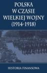 Polska w czasie Wielkiej Wojny 1914-1918