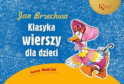 Jan Brzechwa Klasyka wierszy dla dzieci Brzechwa Jan