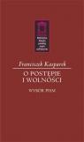 O postępie i wolności Kasparek Franciszek