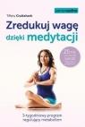 Zredukuj wagę dzięki medytacji. 3-tygodniowy program regulujący Cruikshank Tiffany