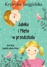 Jabłko i Mięta w przedszkolu Krystyna Śmigielska