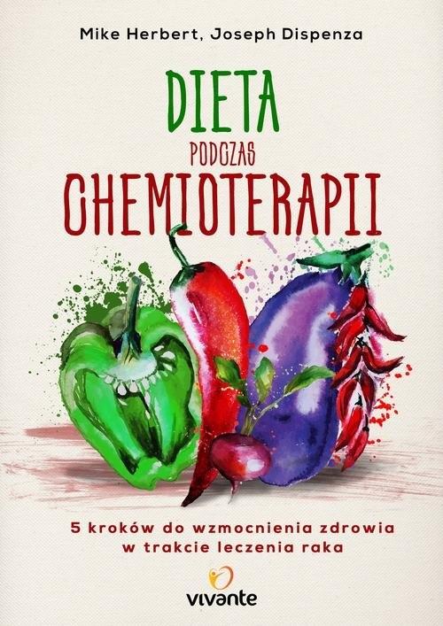 Dieta podczas chemioterapii. Herbert Mike