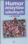 Humor zeszytów szkolnych z lat 1948-2008 Gałkiewicz Krystyna