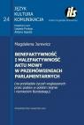 Benefaktywność i malefaktywność aktu mowy w przemówieniach parlamentarnych Jurewicz Magdalena