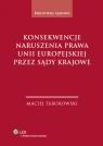 Konsekwencje naruszenia prawa Unii Europejskiej przez sądy krajowe Taborowski Maciej