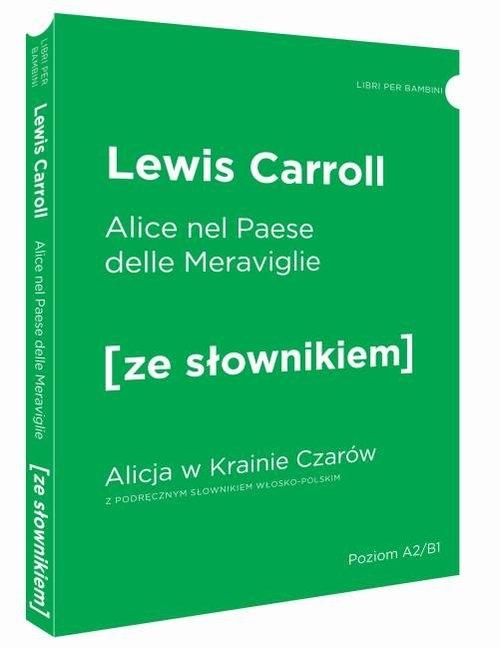 Alicja w Krainie Czarów wersja włoska z podręcznym słownikiem Carroll Lewis