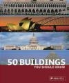 50 Buildings You Should Know Isabel Kuhl