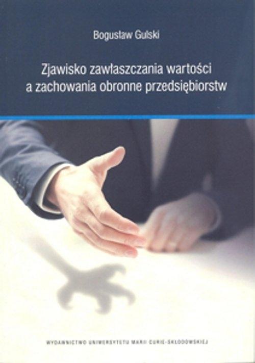 Zjawisko zawłaszczania wartości a zachowania obronne przedsiębiorstw Gulski Bogusław