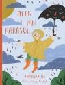 Alek i Pan Parasol Agnieszka Lis