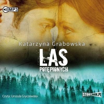 Magia ukryta w kamieniu T.2: Las Potępionych (Audiobook) Katarzyna Grabowska