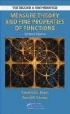 Measure Theory and Fine Properties of Functions Ronald Gariepy, Lawrence Craig Evans