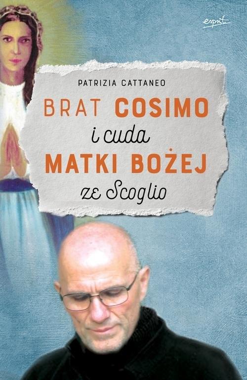 Brat Cosimo i cuda Matki Bożej ze Scoglio Cattaneo Patrizia