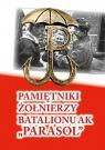 Pamiętniki żołnierzy Batalionu AK