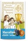 Marcelino Chleb i Wino + DVD Pamiątka Pierwszej Komunii Świętej Sanchez-Silva Jose
