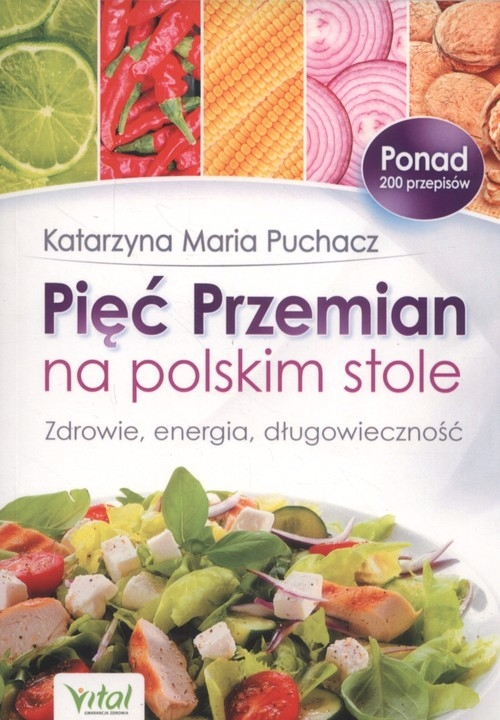 Pięć Przemian na polskim stole Puchacz Katarzyna Maria
