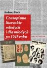 Czasopisma literackie młodych i dla młodych po 1945 roku Buck Andrzej