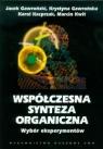 Współczesna synteza organiczna Wybór eksperymentów Gawroński Jacek, Gawrońska Krystyna, Kacprzak Karol, Kwit Marcin