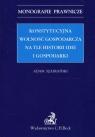 Konstytucyjna wolność gospodarcza na tle historii idei i gospodarki Szafrański Adam