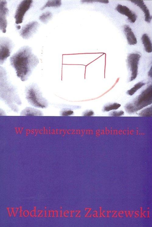 W psychiatrycznym gabinecie i... Zakrzewski Włodzimierz