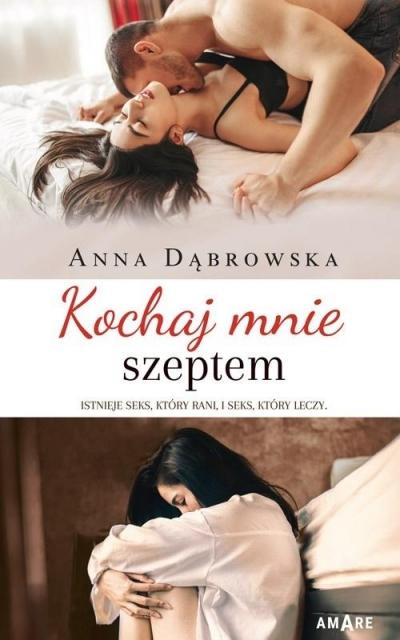 Kochaj mnie szeptem Anna Dąbrowska