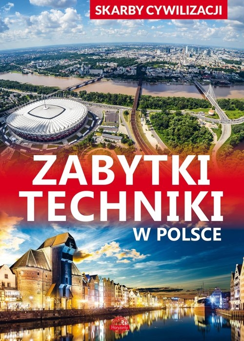 Skarby cywilizacji Zabytki techniki w Polsce Górski Jarosław