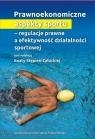 Prawnoekonomiczne aspekty sportu-regulacje prawne a efektywność działalności
