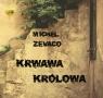 Krwawa królowa  (Audiobook) Zevaco Michel