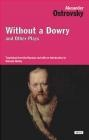 Without a Dowry Alexander Ostrovsky