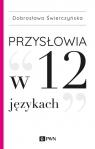 Przysłowia w 12 językach Świerczyńska Dobrosława