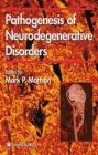 Pathogenesis of Neurodegenerative Disorders Mattson