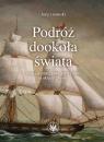 Podróż dookoła świata w latach 1803, 1804, 1805 i 1806 na okręcie Lisianskij Jurij