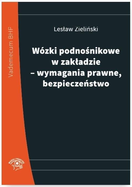 Wózki podnośnikowe w zakładzie - wymagania prawne, bezpieczeństwo Zieliński Lesław