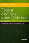 Ustawa o ochronie gruntów rolnych i leśnych. Komentarz Radecki Wojciech