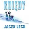 Lech Jacek . Kolędy (Płyta CD) Lech Jacek
