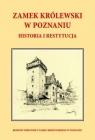 Zamek Królewski w Poznaniu , historia i restytucja
