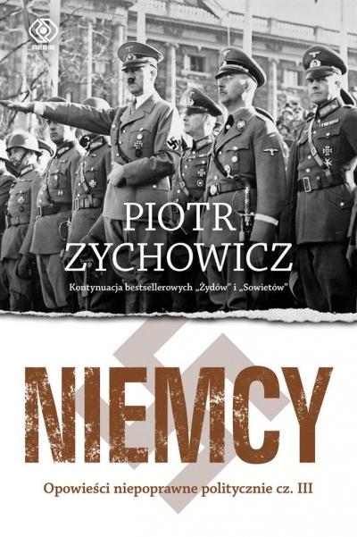 Niemcy. Opowieści niepoprawne politycznie cz.III Piotr Zychowicz, Grzegorz Dziamski