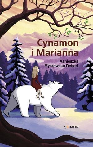 Cynamon i Marianna (Uszkodzona okładka) Myszewska-Dekert Agnieszka
