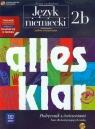 Alles klar 2B Podręcznik z ćwiczeniami z płytą CD Zakres rozszerzony