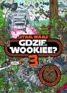 Gdzie jest Wookiee 3. Misja: Znaleźć Chewiego praca zbiorowa