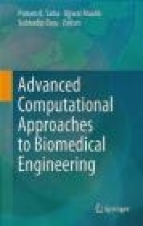Advanced Computational Approaches to Biomedical Engineering S. Basu, Ujjwal Maulik, Punam Saha