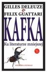 Kafka Ku literaturze mniejszej Deleuze Gilles, Guattari Felix