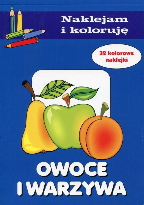 Owoce i warzywa Naklejam i koloruję Małecki Aleksander