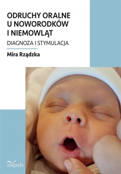 Odruchy oralne u noworodków i niemowląt Mira Rządzka