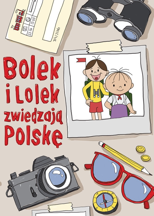 Bolek i Lolek zwiedzają Polskę Kiełbasińska Zuzanna